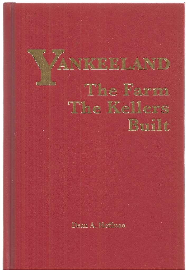 Yankeeland The Farm the Kellers Built